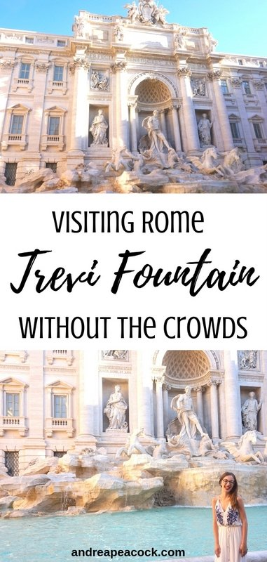 Guide to Visiting the Trevi Fountain in Rome, Italy Without the Crowds | www.andreapeacock.com